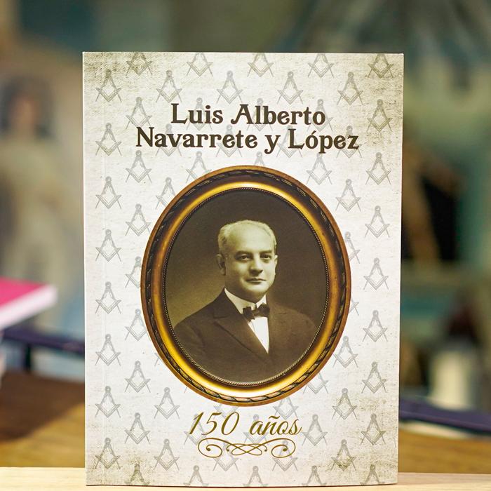 LUIS ALBERTO NAVARRETE Y LÓPEZ - 150 AÑOS