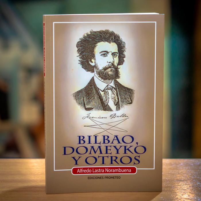 BILBAO,DOMEYKOY OTROS - ALFREDO LASTRA NORAMBUENA