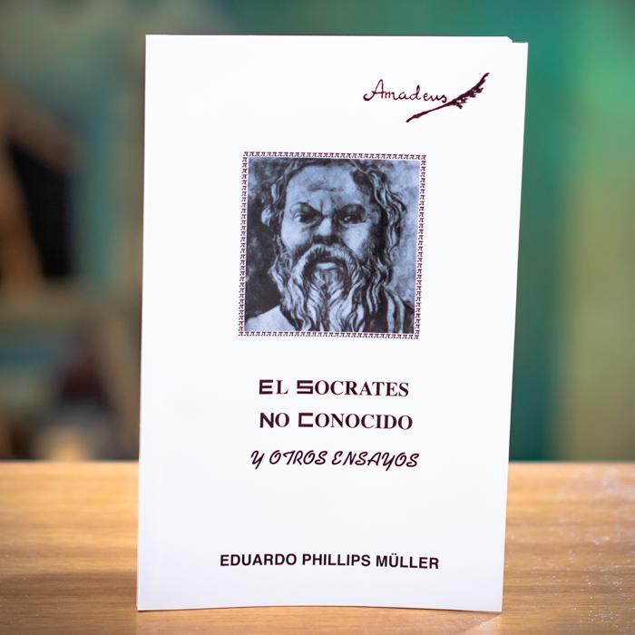 EL SOCRATES NO CONOCIDO Y OTROS ENSAYOS - EDUARDO PHILLIPS MULLER