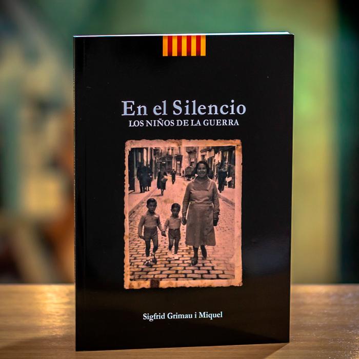 EN EL SILENCIO LOS NIÑOS DE LA GUERRA - SIGFRIDGRIMAU I MIQUEL