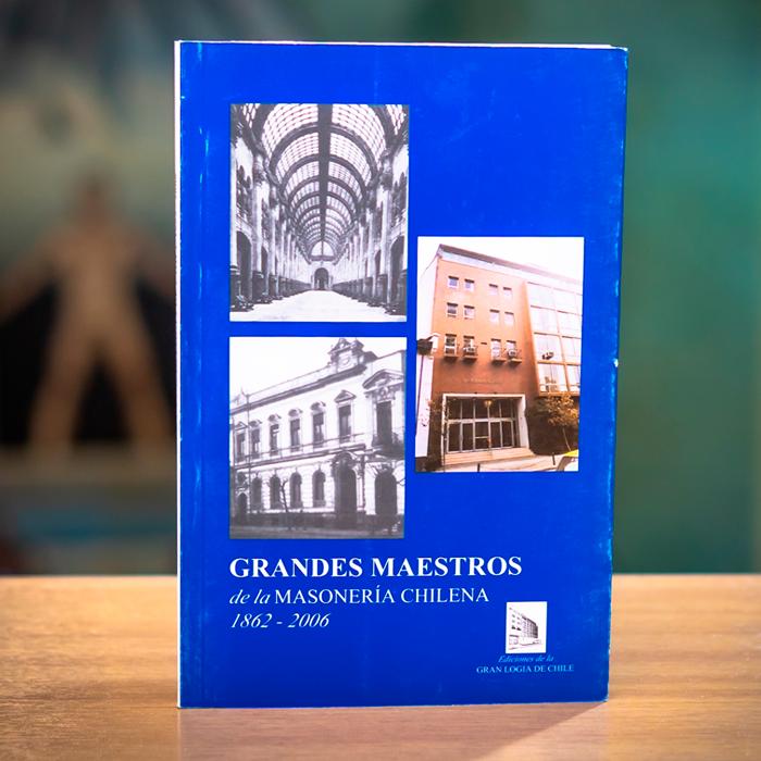 GRANDES MAESTROS DE LA MASONERÍA CHILENA