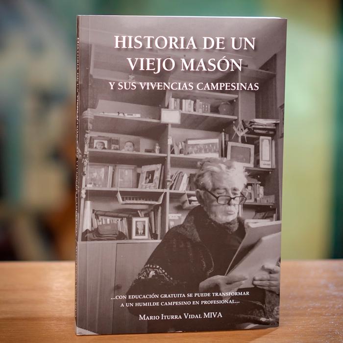 HISTORIA DE UN VIEJO MASÓN- MARIO ITURRA VIDAL MIVA
