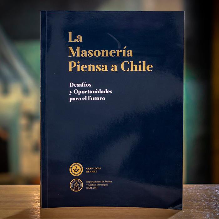 LA MASONERÍA PIENSA CHILE - DESAFÍOS Y OPORTUNIDADES PARA EL FUTURO