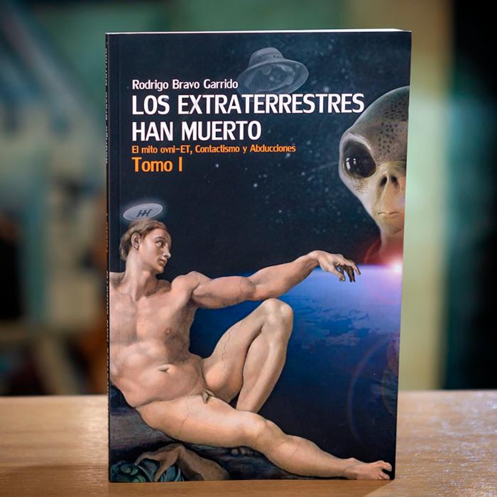 LOS EXTRATERRESTRES HAN MUERTO TOMO 1- RODRIGO BRAVO GARRIDO