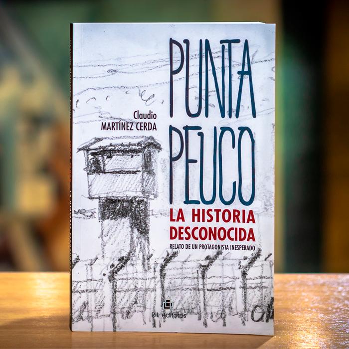 PUNTA PEUCO LA HISTORIA DESCONOCIDA - CLAUDIO MARTÍNEZ CERDA