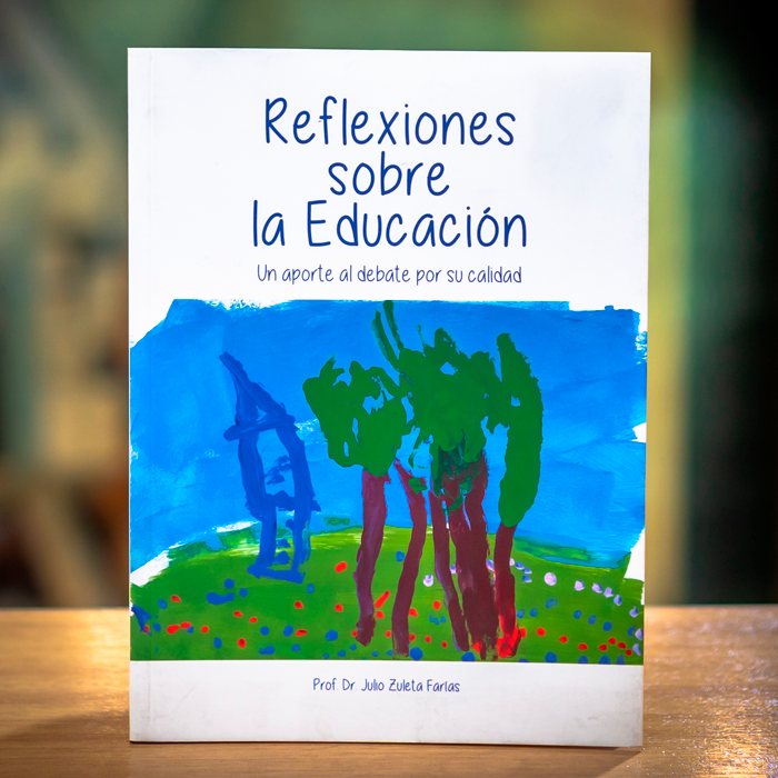 REFLEXIONES SOBRE LA EDUCACIÓN - PROF. DR JULIO ZULETA FARÍAS