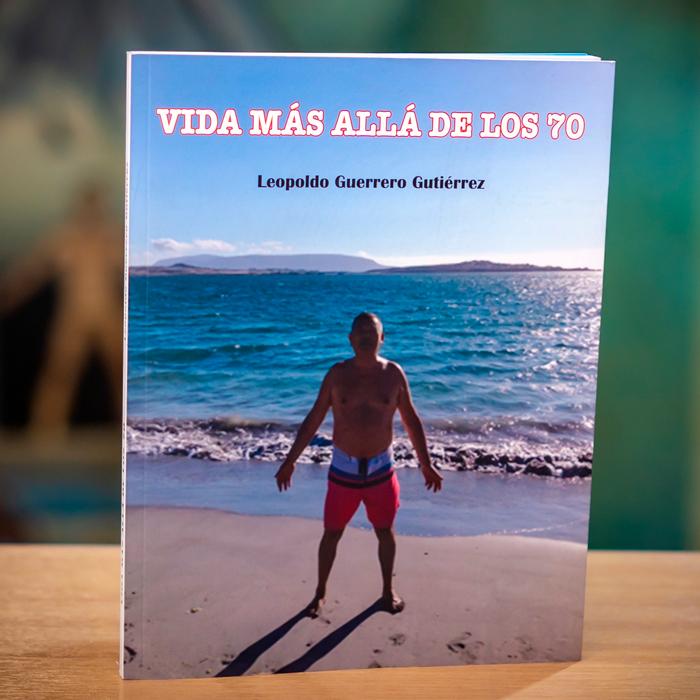VIDA MÁSALLÁ DE LOS 70 - LEOPOLDO GUERRERO GUTIÉRREZ